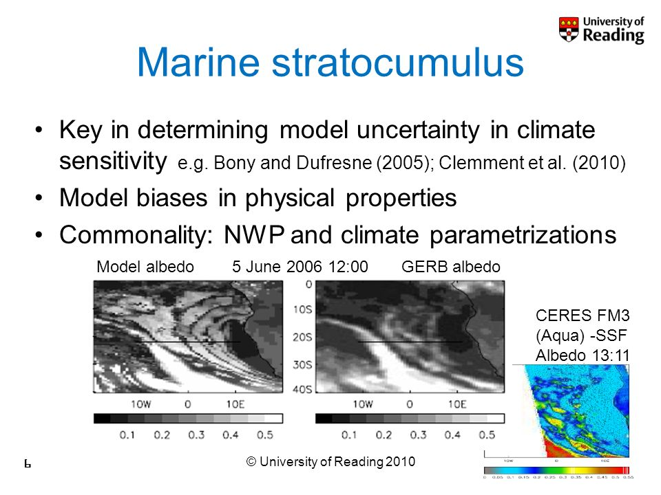 r.p.allan@reading.ac.uk Marine stratocumulus Key in determining model uncertainty in climate sensitivity e.g.