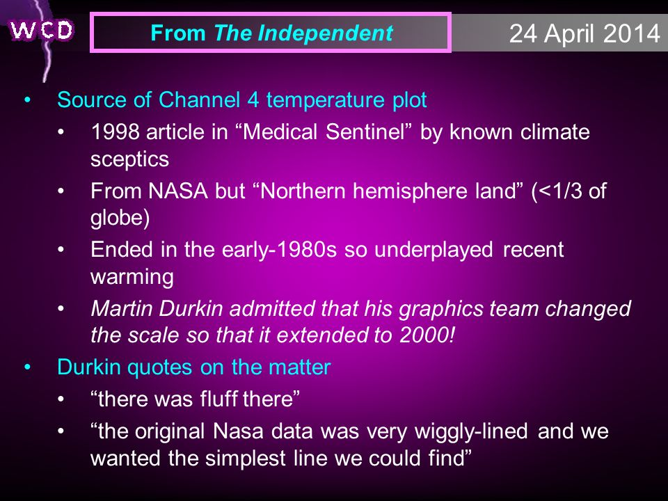 24 April 2014 From The Independent Source of Channel 4 temperature plot 1998 article in Medical Sentinel by known climate sceptics From NASA but North