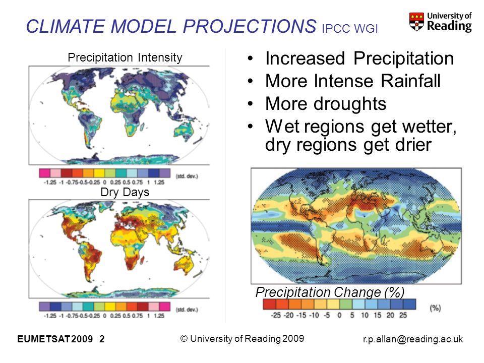 r.p.allan@reading.ac.uk © University of Reading 2009 EUMETSAT 2009 3 Low-level water vapour rises with temperature at ~7%/K in models & observations John et al.