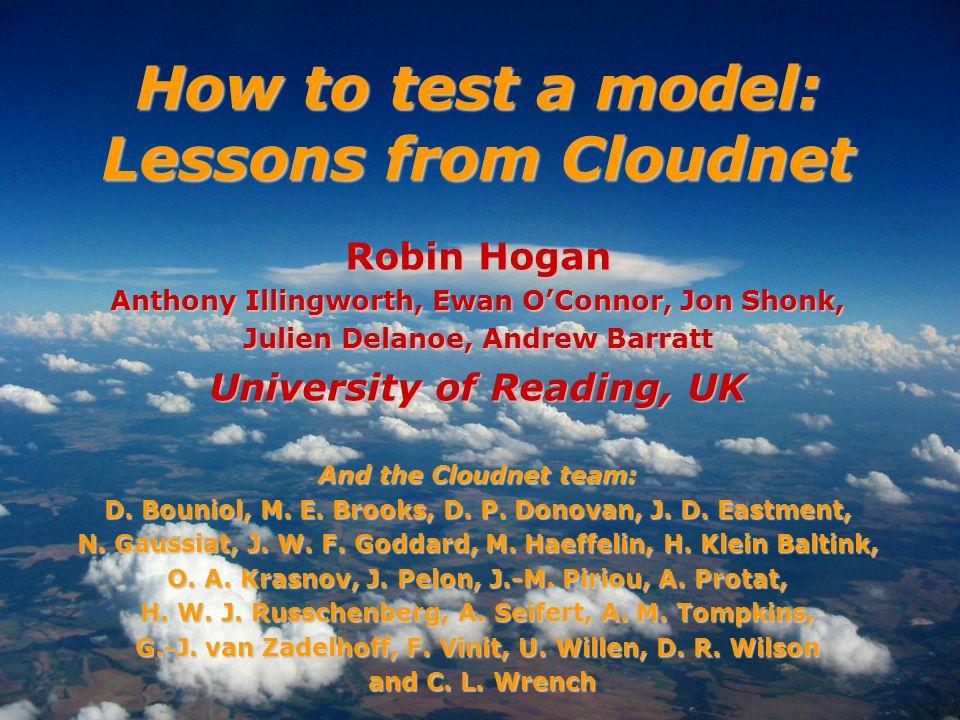 Robin Hogan Anthony Illingworth, Ewan OConnor, Jon Shonk, Julien Delanoe, Andrew Barratt University of Reading, UK And the Cloudnet team: D. Bouniol,