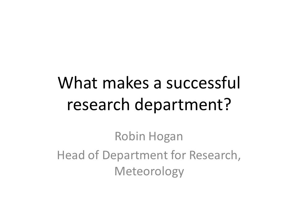 What makes a successful research department.