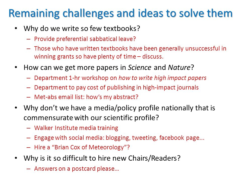 Remaining challenges and ideas to solve them Why do we write so few textbooks.