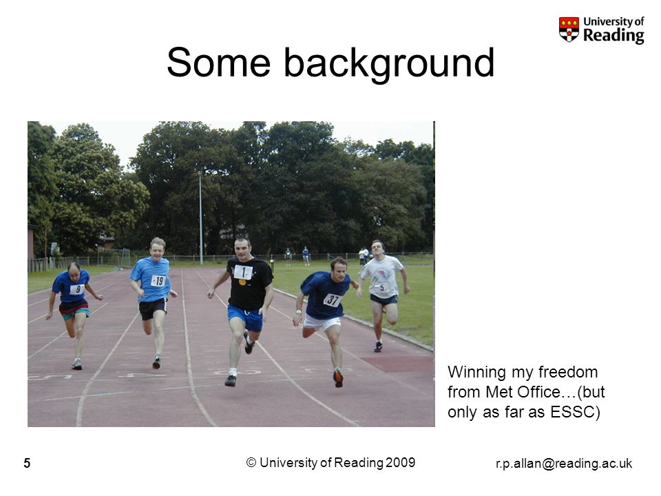 © University of Reading Winning my freedom from Met Office…(but only as far as ESSC) Some background
