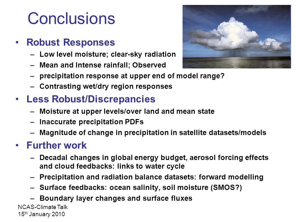 NCAS-Climate Talk 15 th January 2010 Robust Responses –Low level moisture; clear-sky radiation –Mean and Intense rainfall; Observed –precipitation res