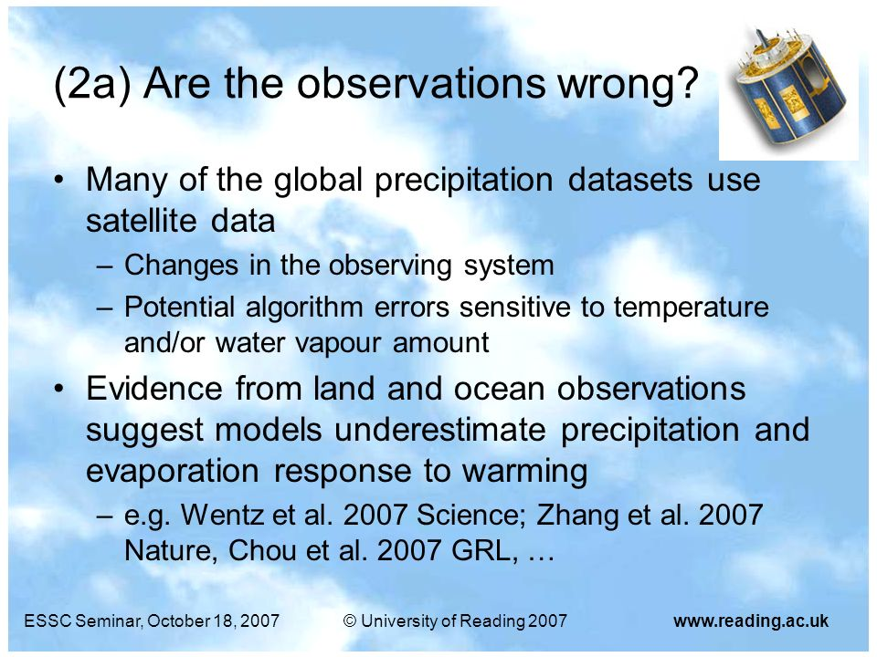 ESSC Seminar, October 18, 2007© University of Reading 2007www.reading.ac.uk (2a) Are the observations wrong? Many of the global precipitation datasets