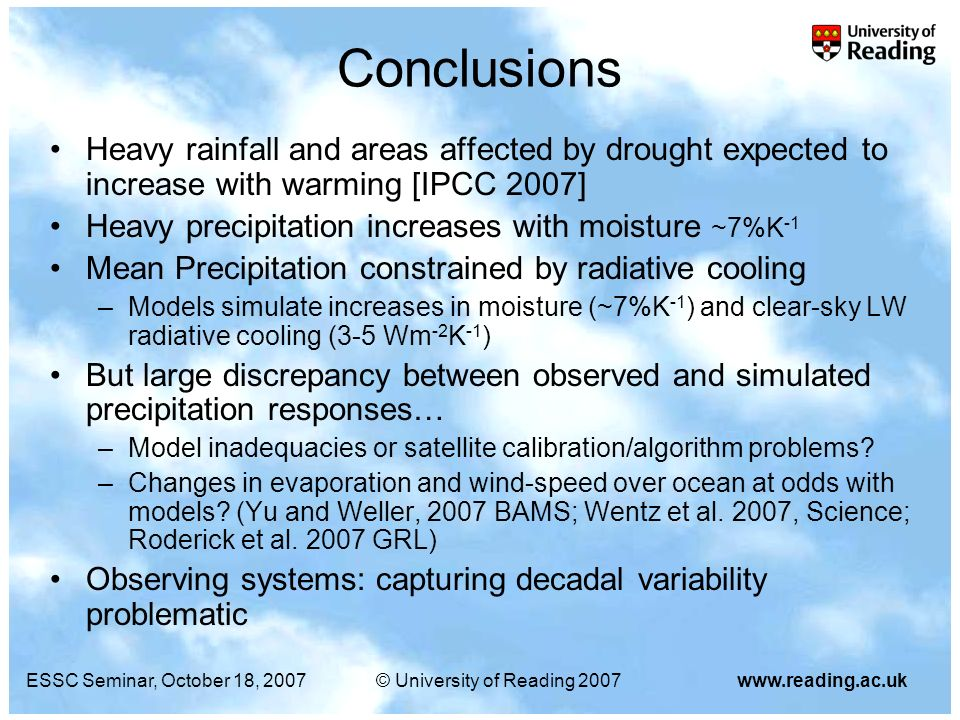 ESSC Seminar, October 18, 2007© University of Reading 2007www.reading.ac.uk Conclusions Heavy rainfall and areas affected by drought expected to incre