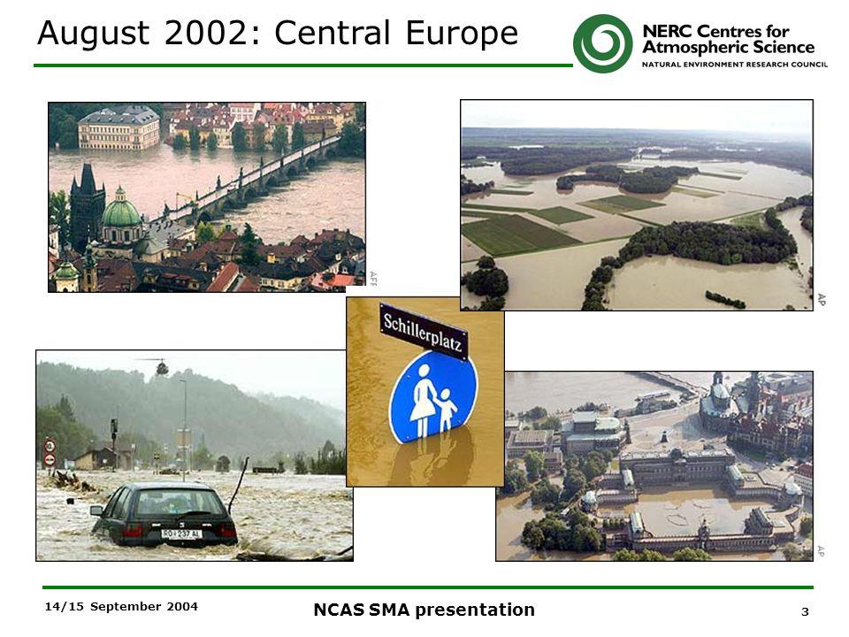 3 NCAS SMA presentation 14/15 September 2004 August 2002: Central Europe
