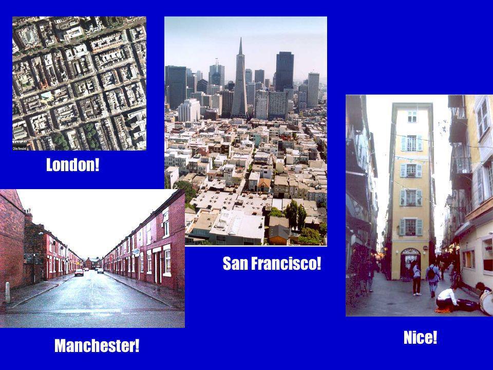 London! Nice! Manchester! San Francisco!