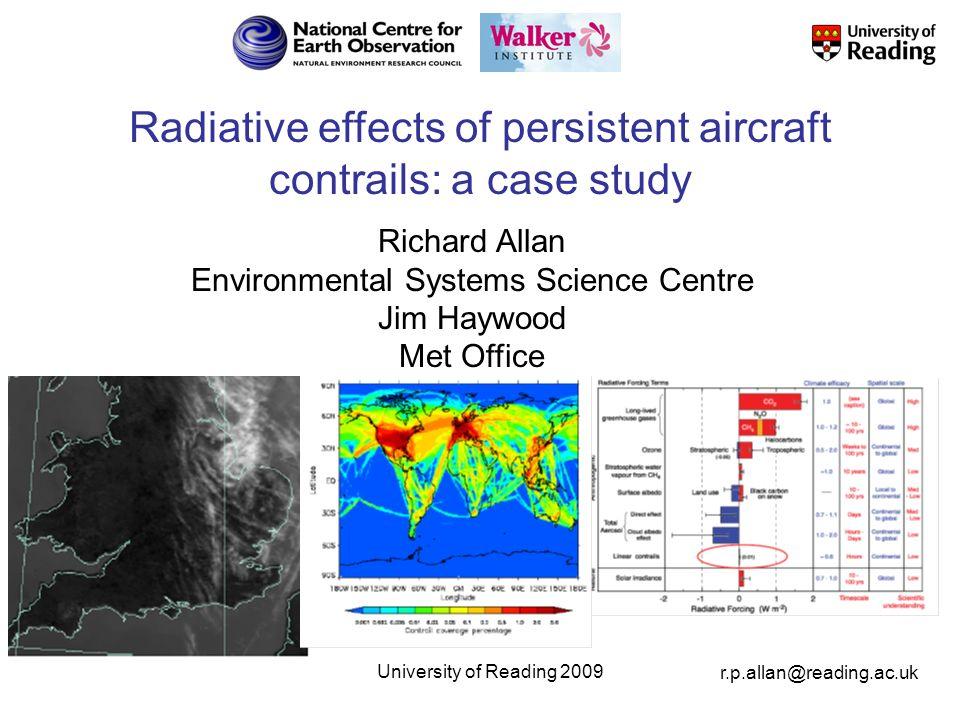 r.p.allan@reading.ac.uk © University of Reading 2009 2 Courtesy of Jim Haywood Met Office NAME model NOAA17 satellite image 20 March 2009 10:06