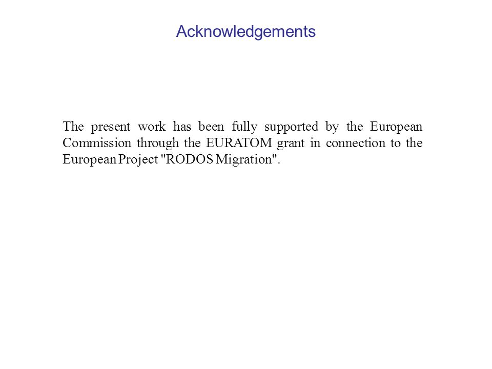 Acknowledgements The present work has been fully supported by the European Commission through the EURATOM grant in connection to the European Project RODOS Migration .