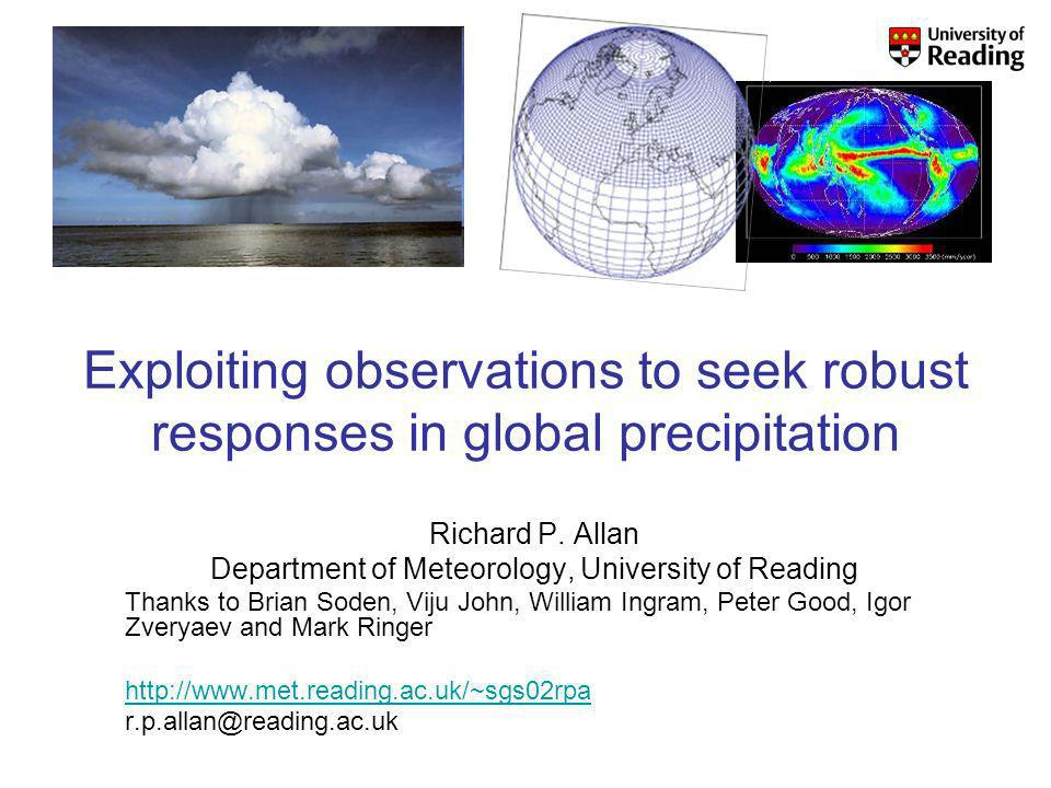 Exploiting observations to seek robust responses in global precipitation Richard P.