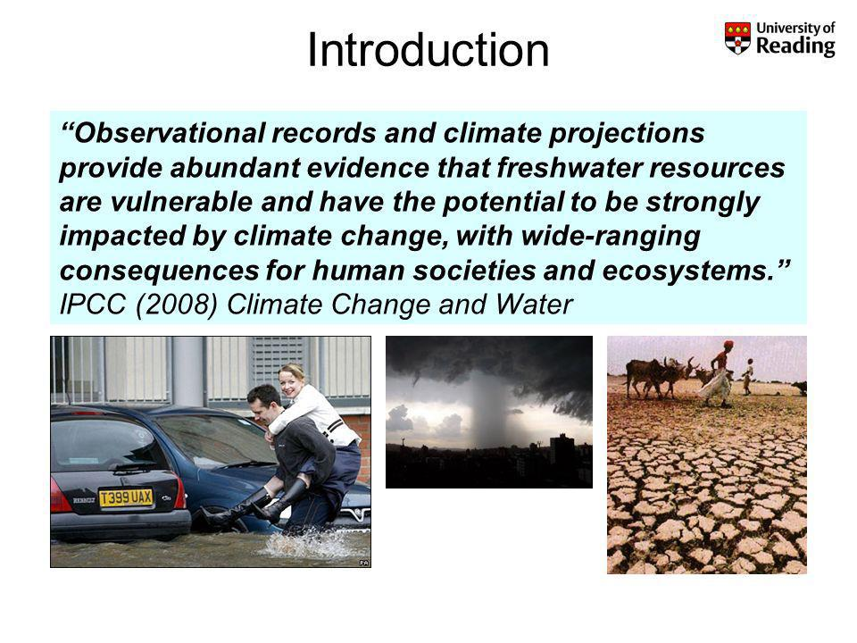 Introduction Observational records and climate projections provide abundant evidence that freshwater resources are vulnerable and have the potential to be strongly impacted by climate change, with wide-ranging consequences for human societies and ecosystems.
