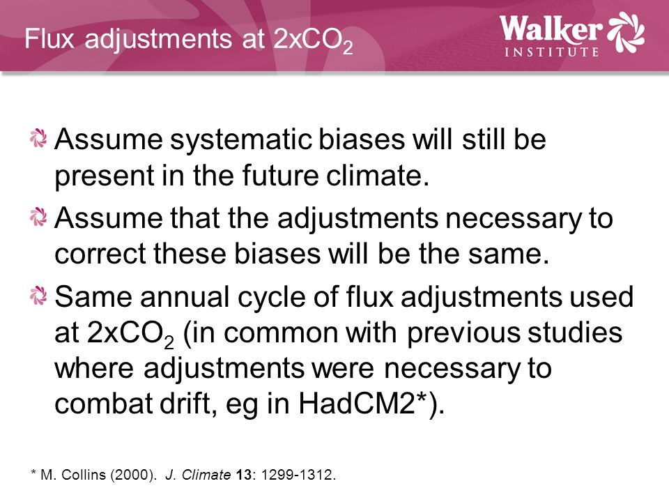 Flux adjustments at 2xCO 2 Assume systematic biases will still be present in the future climate.