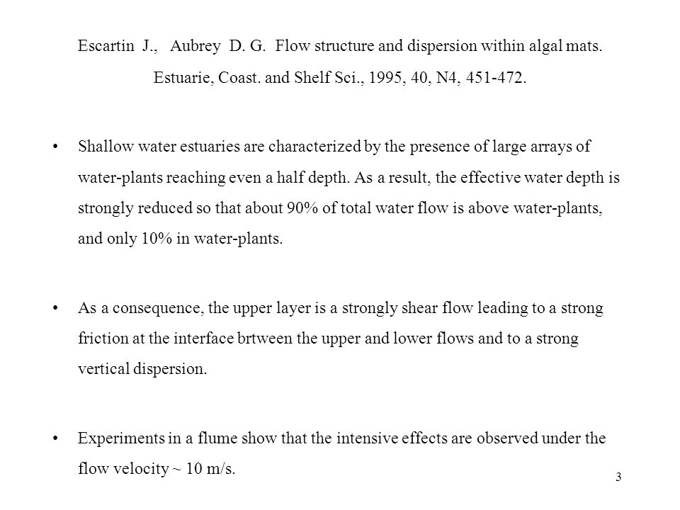 3 Escartin J., Aubrey D. G. Flow structure and dispersion within algal mats.