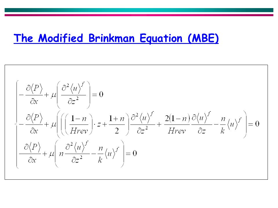 The Modified Brinkman Equation (MBE)