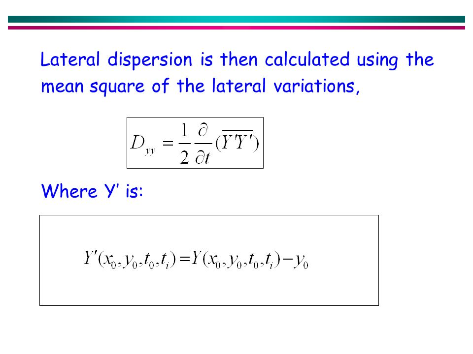 Lateral dispersion is then calculated using the mean square of the lateral variations, Where Y is: