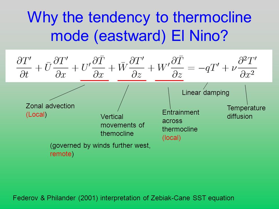 Why the tendency to thermocline mode (eastward) El Nino.