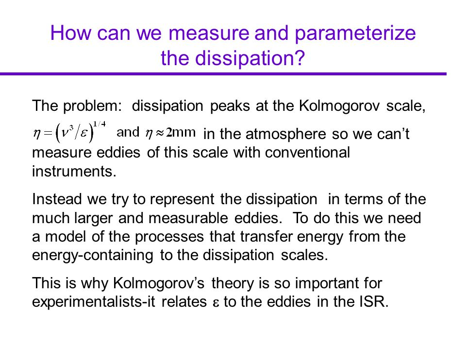 How can we measure and parameterize the dissipation.
