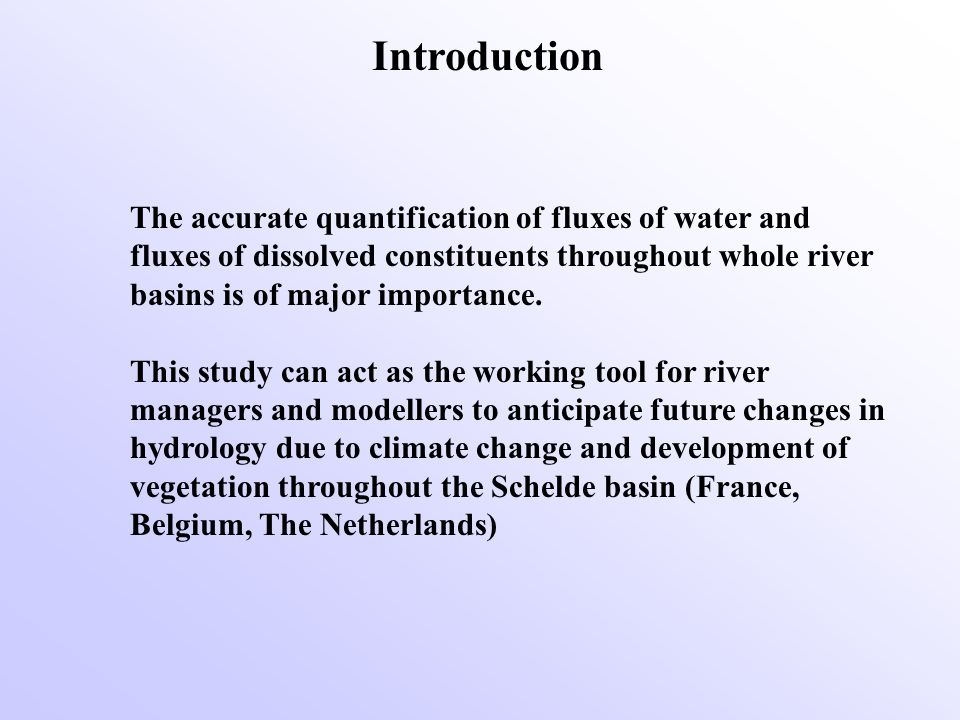 Introduction The accurate quantification of fluxes of water and fluxes of dissolved constituents throughout whole river basins is of major importance.