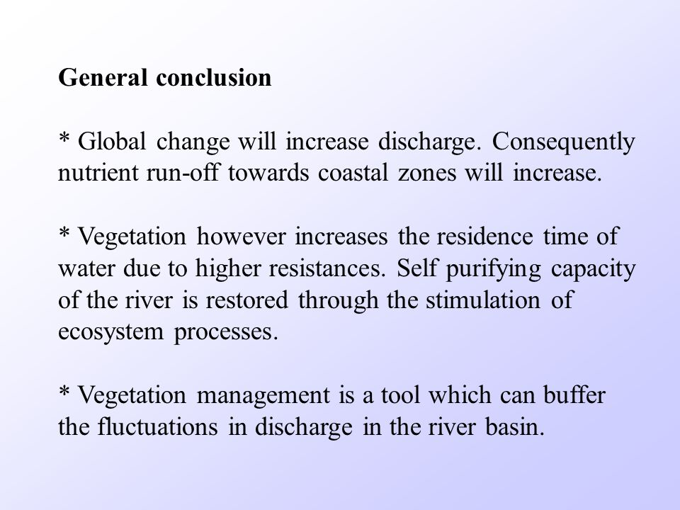 General conclusion * Global change will increase discharge.