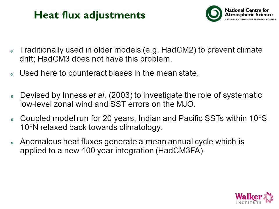 Heat flux adjustments Traditionally used in older models (e.g.