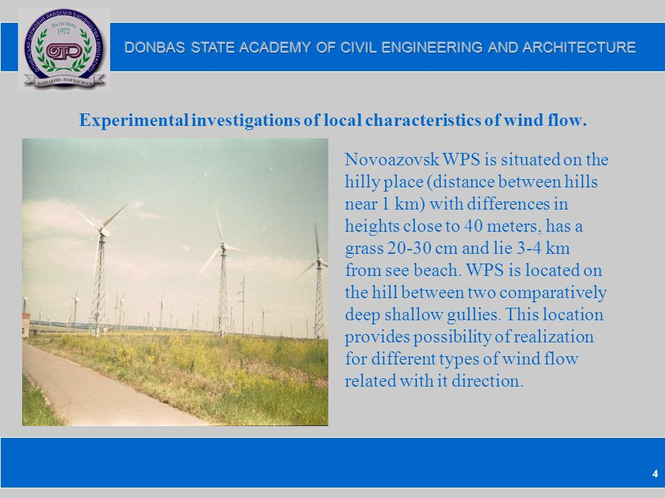 4 Experimental investigations of local characteristics of wind flow.