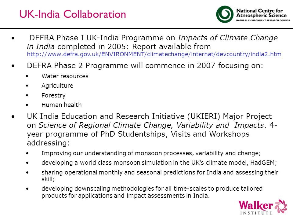 UK-India Collaboration DEFRA Phase I UK-India Programme on Impacts of Climate Change in India completed in 2005: Report available from http://www.defr