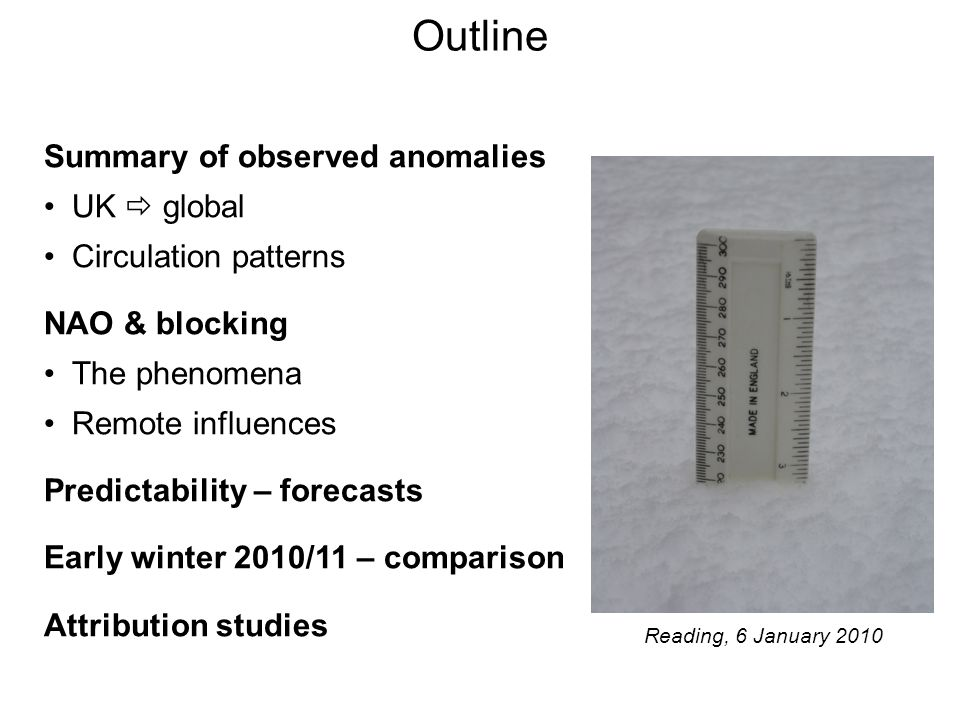 Summary of observed anomalies UK global Circulation patterns NAO & blocking The phenomena Remote influences Predictability – forecasts Early winter 20