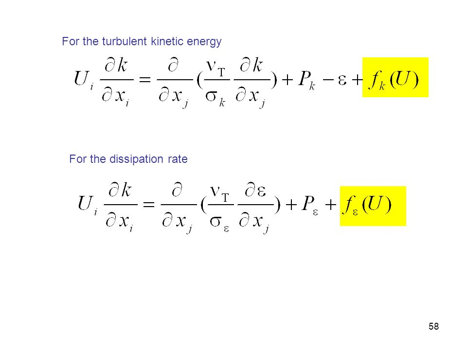 58 For the turbulent kinetic energy For the dissipation rate