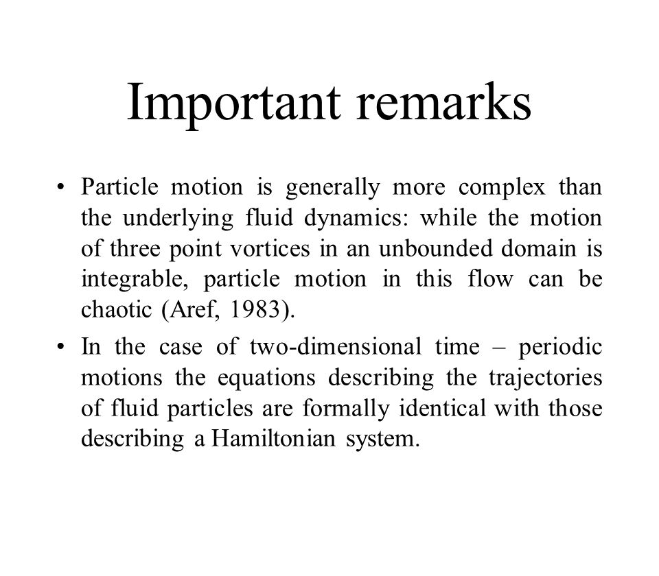 Earlier studies of mixing with introducing of periodic perturbations The flow due to two blinking vortices (Aref, 1984 ) The two-dimensional flow fields generated by time – periodic motion of either eccentric cylinders (Aref&Balachandar 1986) The sidewalls of a cavity flow (Leong&Ottino 1989) The inviscid vortex pair flow (Rom –Kedar et.al, 1990 )