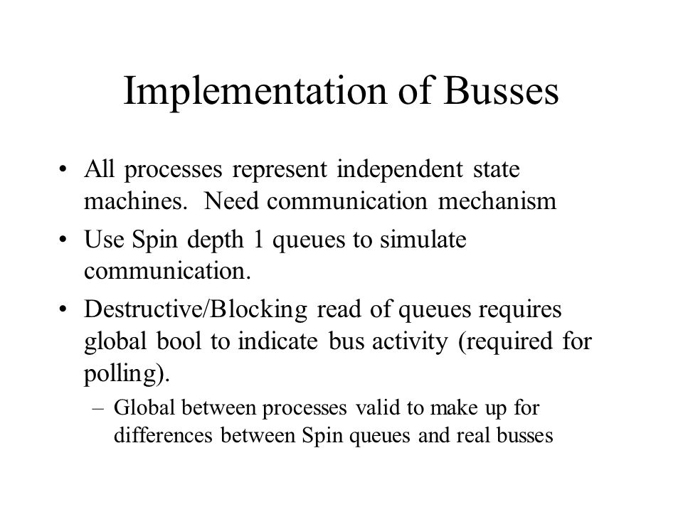 Implementation of Busses All processes represent independent state machines.