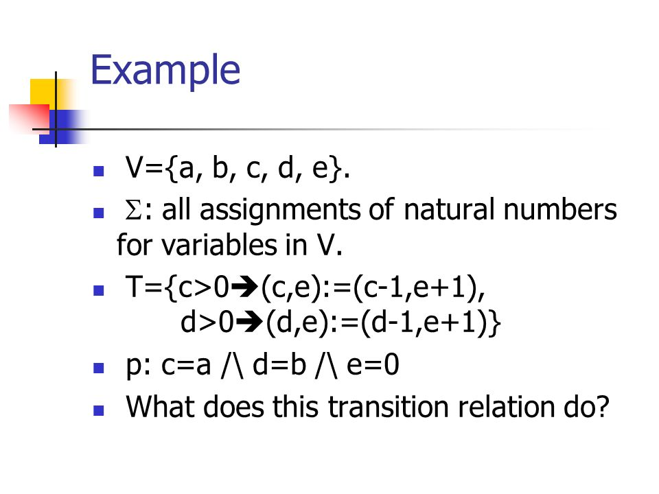 Example V={a, b, c, d, e}. : all assignments of natural numbers for variables in V.