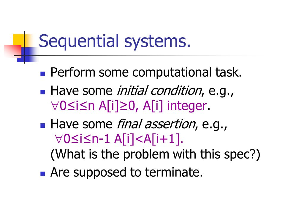 Sequential systems. Perform some computational task.
