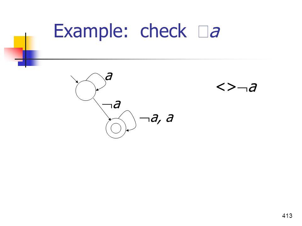 413 Example: check a a, a a a <> a