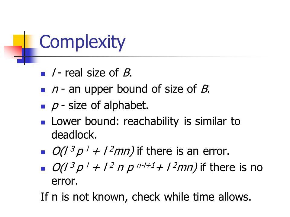 Black Box Checking Strategy Incremental learning Comparing counterexample Model Checking Report error No error found black box testing counterexample