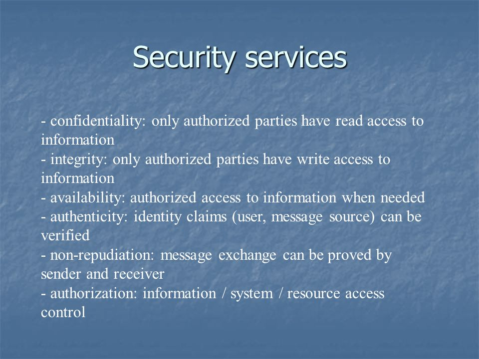 - confidentiality: only authorized parties have read access to information - integrity: only authorized parties have write access to information - ava