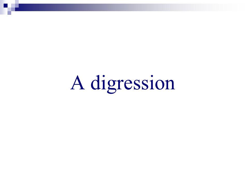 A digression