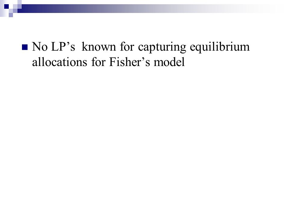 No LPs known for capturing equilibrium allocations for Fishers model