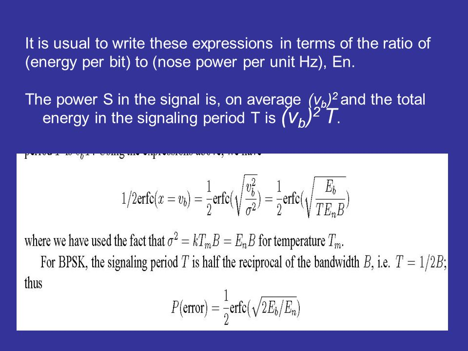 It is usual to write these expressions in terms of the ratio of (energy per bit) to (nose power per unit Hz), En.