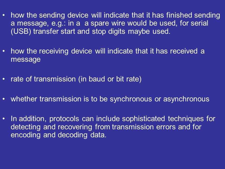 how the sending device will indicate that it has finished sending a message, e.g.: in a a spare wire would be used, for serial (USB) transfer start and stop digits maybe used.