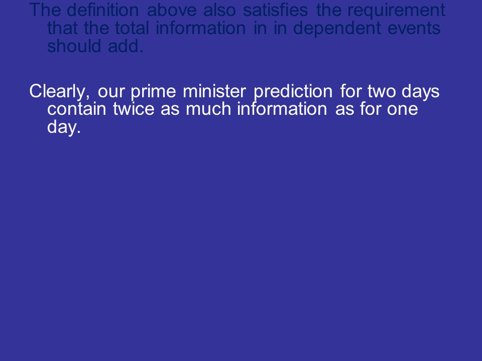 Clearly, our prime minister prediction for two days contain twice as much information as for one day.