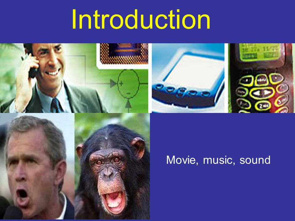 Introduction Movie, music, sound