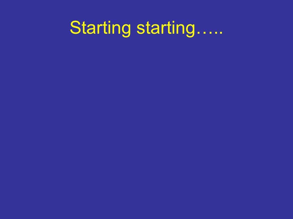 Starting starting…..