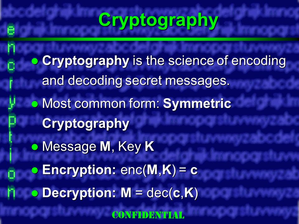 Slide 4 Cryptography Cryptography is the science of encoding and decoding secret messages.