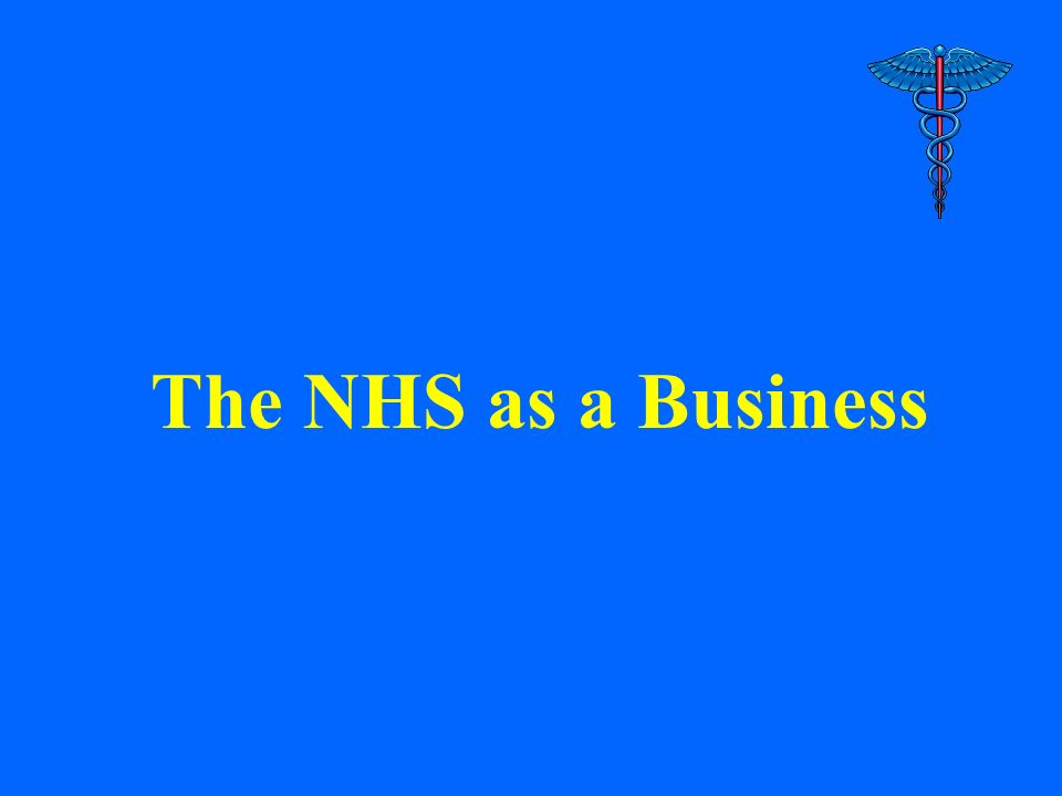 National Health Service Formed in 1948 Employs 1 million people 500 health authorities Costs £37 billion Treats 8.4 million in-patients a year About 3 million day-cases a year 40 million out-patient attendances 30,000 GPs