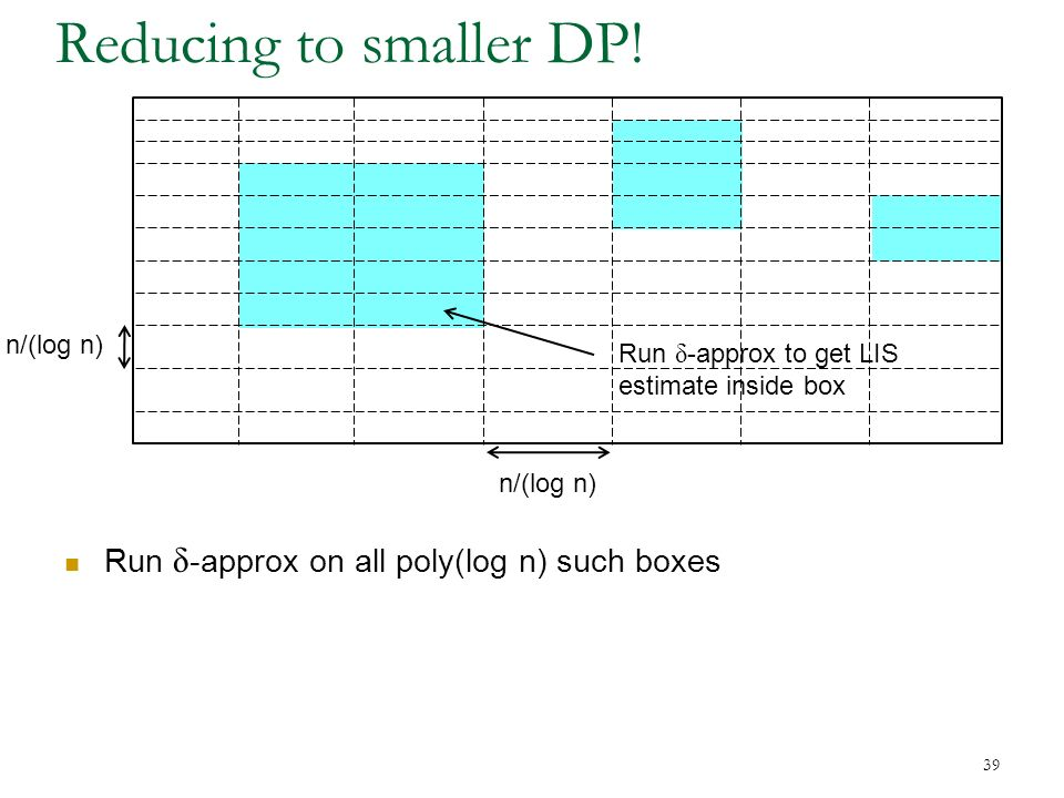 39 Reducing to smaller DP.