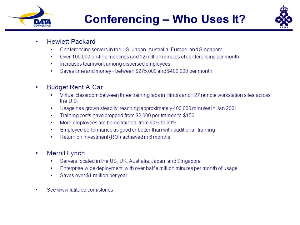 Hewlett Packard Conferencing servers in the US, Japan, Australia, Europe, and Singapore. Over 100,000 on-line meetings and 12 million minutes of confe