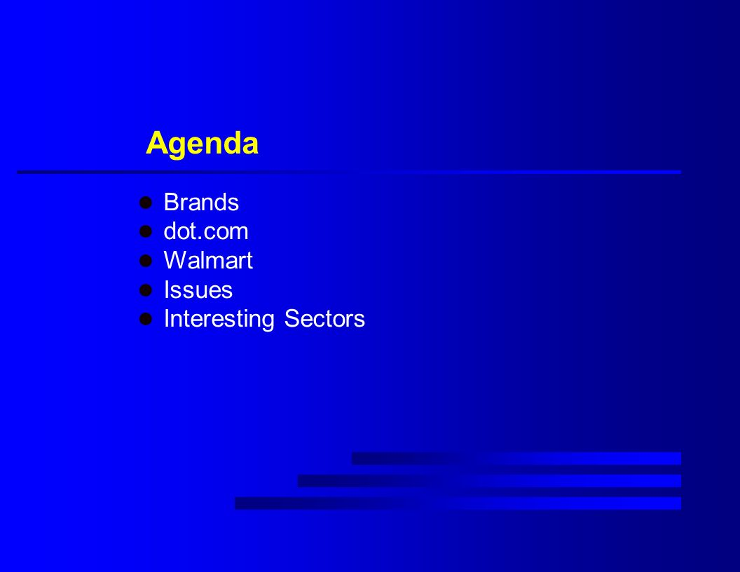 Agenda l Brands l dot.com l Walmart l Issues l Interesting Sectors