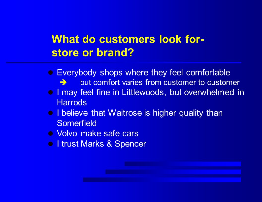What do customers look for- store or brand.