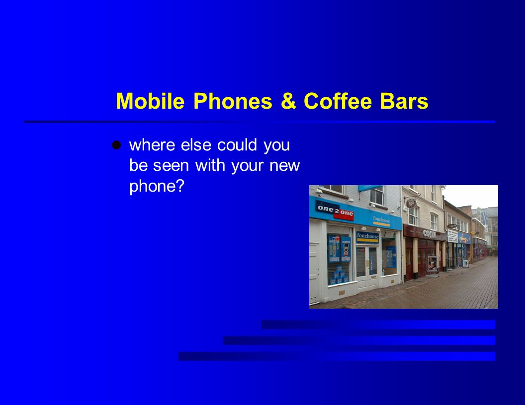 Mobile Phones & Coffee Bars l where else could you be seen with your new phone?